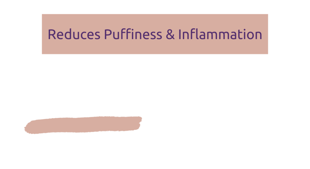 Reduce puffiness